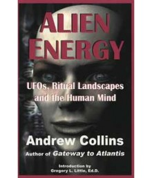Alien Energy: UFO's, Ritual Landscapes and the Human Mind