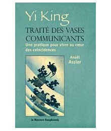 Yi King - Traité des vases communicants
