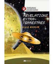 Civilisations extraterrestres - Tome 2: Révélations extraterrestres