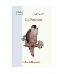 Le Faucon - Collection Le Volatil